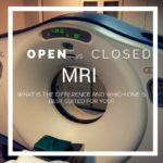 Open MRI vs Closed MRI: What is the Difference and Which One is Best Suited for You?