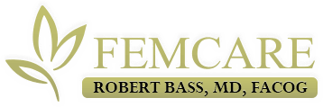 FEMCARE - Robert Bass, MD , FACOG